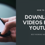 5 Possible Ways to Download Youtube Videos