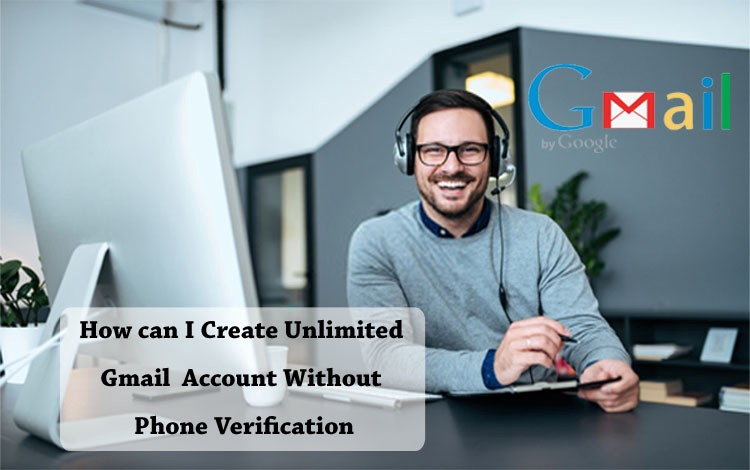 How to create unlimited gmail without verification