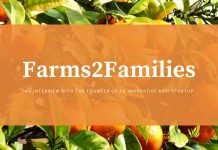 Farms2Families: An interview with Mr Vishwas Gupta on his innovative Organic Farming startup