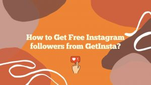 How to Get Free Instagram followers from GetInsta